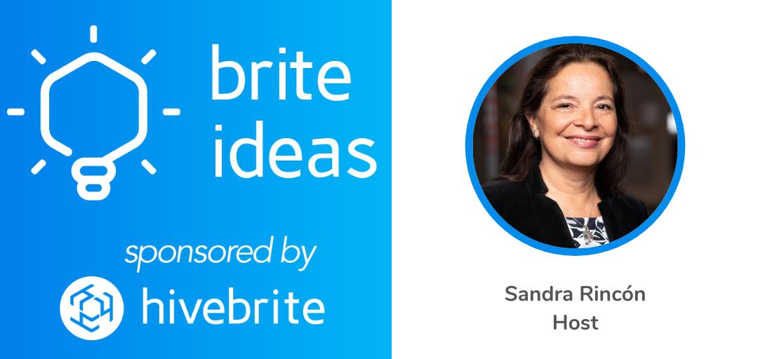 Brite Ideas Podcast Host, Sandra Rincón